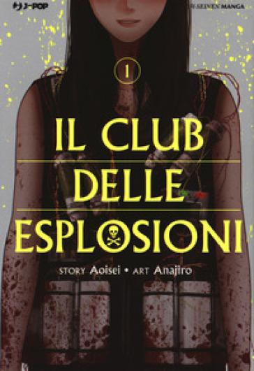 Il club delle esplosioni. 1. - Aoisei   Thecosgala.com