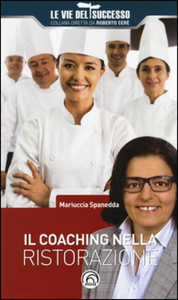 Il coaching nella ristorazione - Mariuccia Spanedda   Rochesterscifianimecon.com