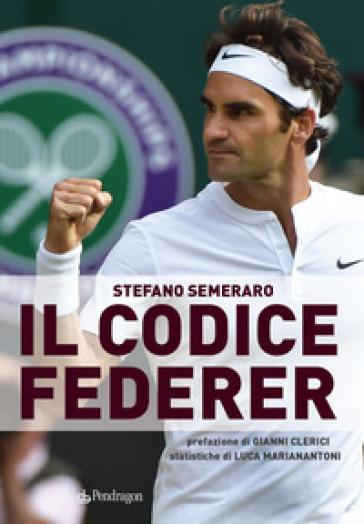 Il codice Federer - Stefano Semeraro   Jonathanterrington.com