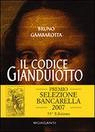 Il codice Gianduiotto - Bruno Gambarotta | Rochesterscifianimecon.com