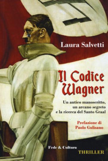 Il codice Wagner - Laura Salvetti |