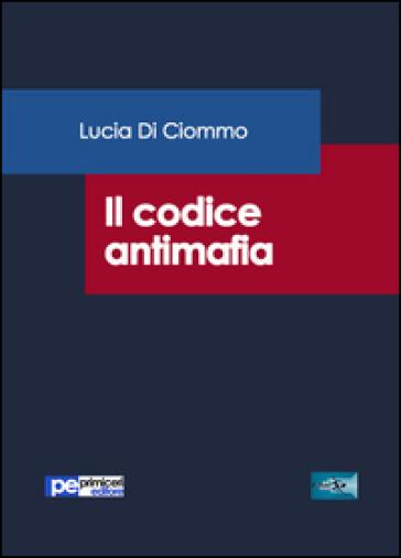 Il codice antimafia - Lucia Di Ciommo | Jonathanterrington.com