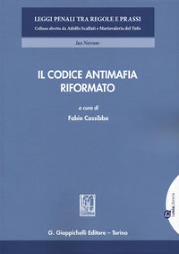 Il codice antimafia riformato - F. Cassibba |