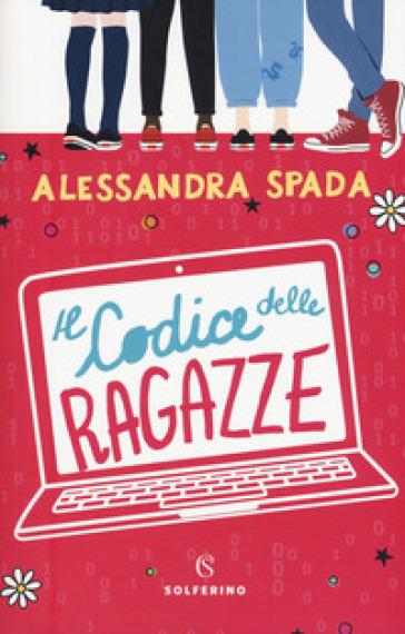 Il codice delle ragazze - Alessandra Spada | Thecosgala.com