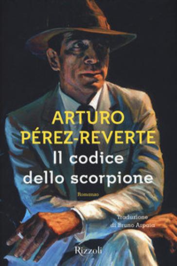 Il codice dello scorpione - Arturo Pérez-Reverte | Rochesterscifianimecon.com
