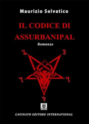 Il codice di Assurbanipal - Maurizio Selvatico | Ericsfund.org