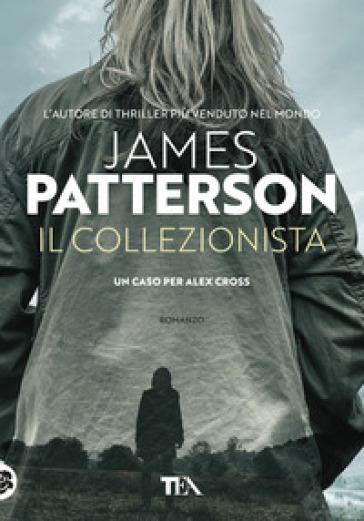 Il collezionista - James Patterson | Rochesterscifianimecon.com