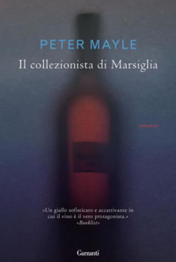 Il collezionista di Marsiglia - Peter Mayle |