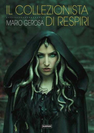Il collezionista di respiri - Mario Gerosa |