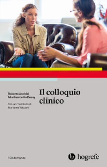 Il colloquio clinico - Roberto Anchisi | Rochesterscifianimecon.com
