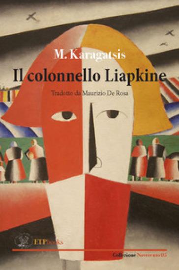 Il colonnello Liapkine - M. Karagatsis pdf epub
