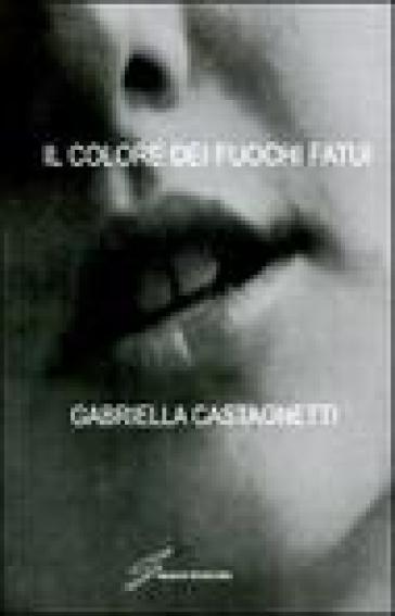 Il colore dei fuochi fatui - Gabriella Castagnetti pdf epub