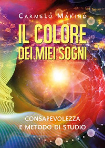 Il colore dei miei sogni - Carmelo Marino  