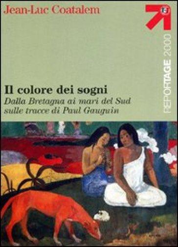 Il colore dei sogni - Jean-Luc Coatalem |