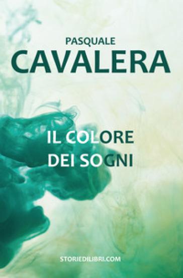 Il colore dei sogni - Pasquale Cavalera |