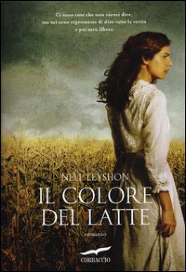 Il colore del latte - Nell Leyshon  