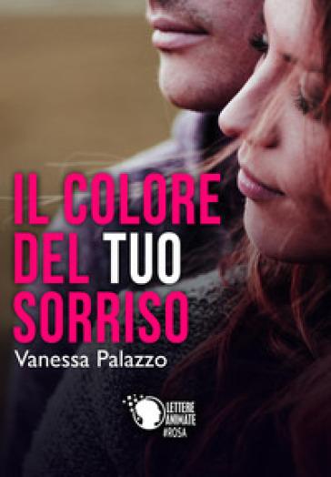 Il colore del tuo sorriso - Vanessa Palazzo | Thecosgala.com