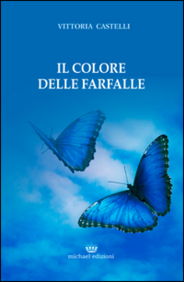 Il colore delle farfalle - Vittoria Castelli |