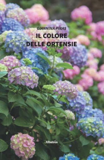 Il colore delle ortensie - Giannina Piras |