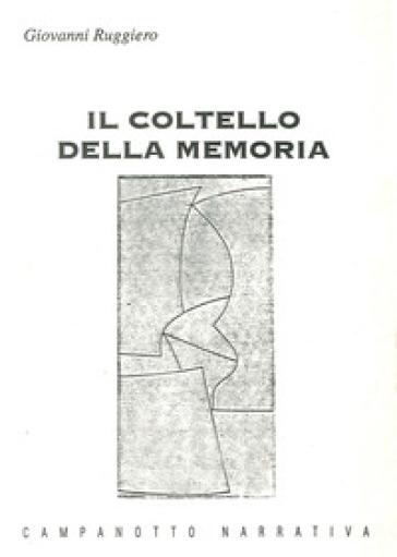 Il coltello della memoria - Giovanni Ruggiero | Kritjur.org