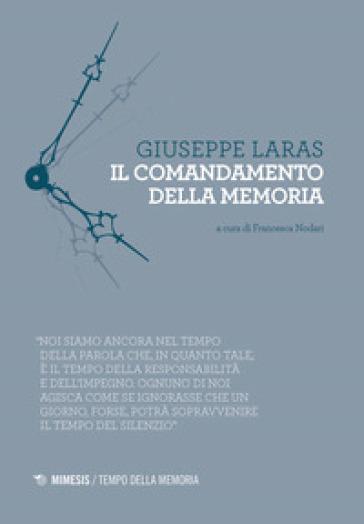 Il comandamento della memoria - Giuseppe Laras |