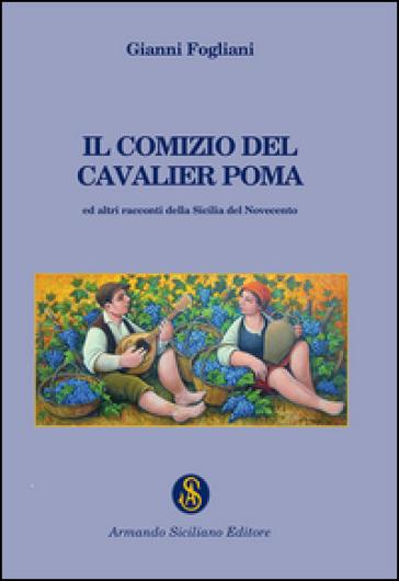 Il comizio del cavalier Poma - Gianni Fogliani |