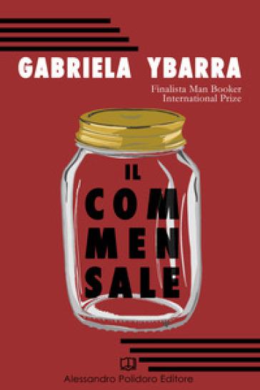 Il commensale - Gabriela Ybarra |