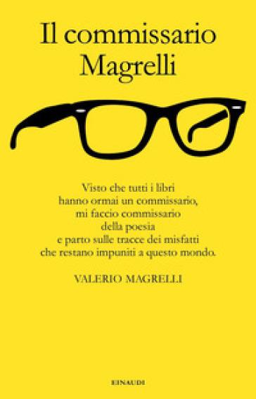 Il commissario Magrelli - Valerio Magrelli |
