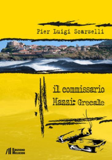 Il commissario Mazzi: Grecale - Pier Luigi Scarselli |