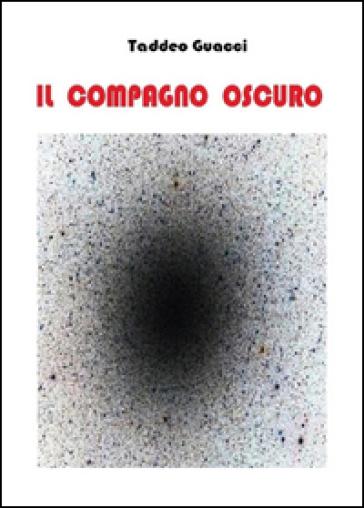 Il compagno oscuro - Taddeo Guacci   Ericsfund.org