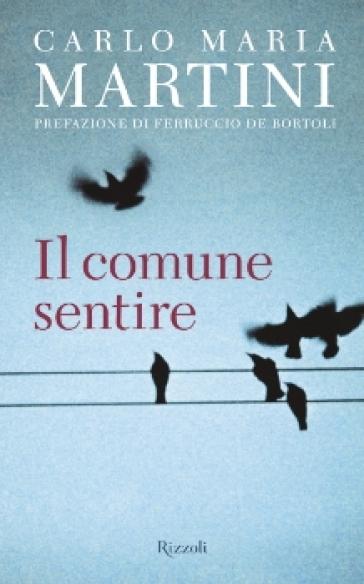 Il comune sentire - Carlo Maria Martini |