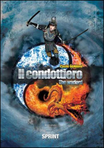 Il condottiero-The warlord - Goldoni Paolo |