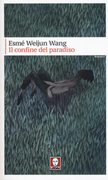Il confine del paradiso - Esmé Weijun Wang |