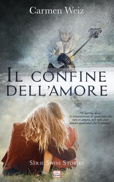 Il confine dell'amore - Carmen Weiz - eBook - Mondadori Store