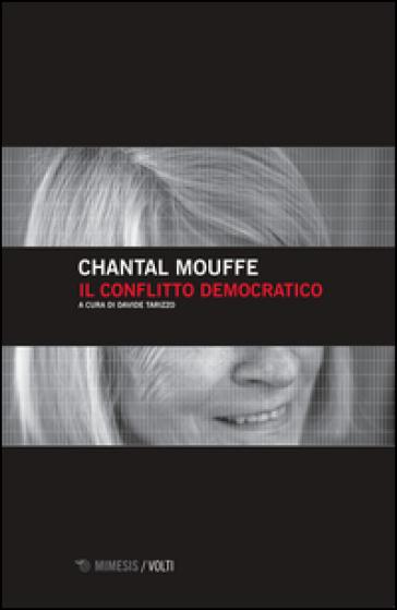 Il conflitto democratico - Chantal Mouffe |