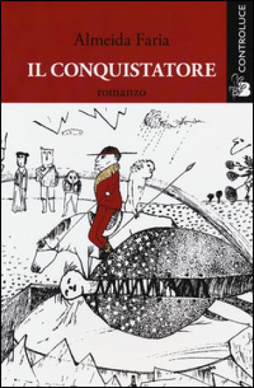 Il conquistatore - Almeida Faria | Kritjur.org