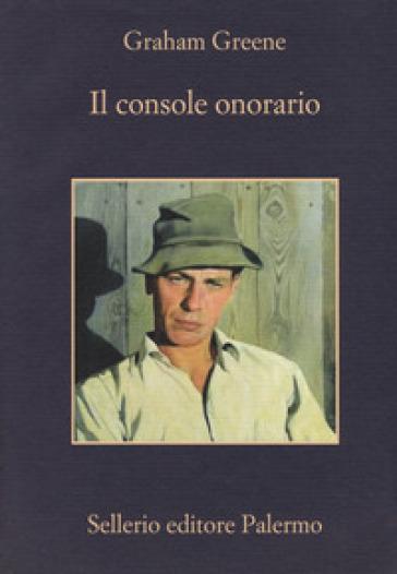 Il console onorario - Graham Greene | Thecosgala.com