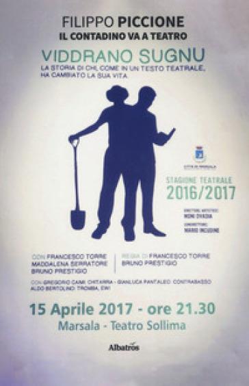 Il contadino va a teatro - Filippo Piccione |
