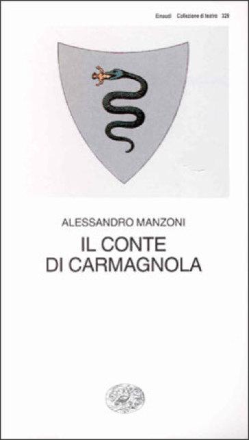 Il conte di Carmagnola - Alessandro Manzoni |