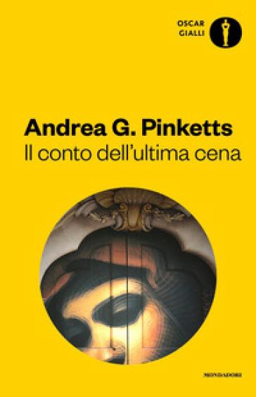 Il conto dell'ultima cena - Andrea G. Pinketts |