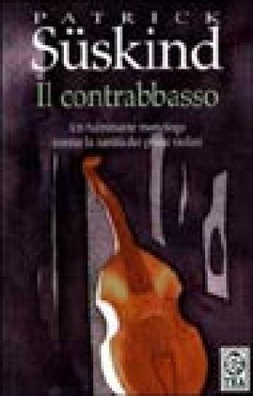 Il contrabbasso - Patrick Suskind | Thecosgala.com