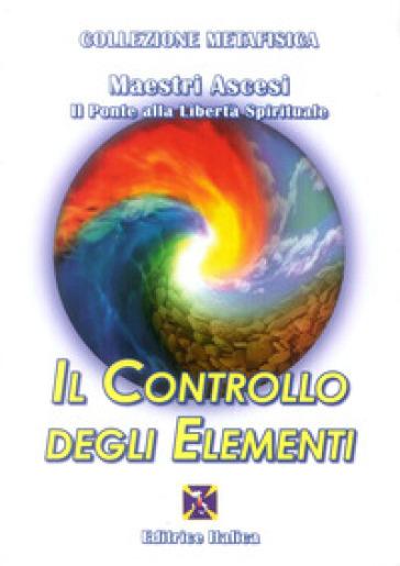 Il controllo degli elementi - Maestri ascesi   Ericsfund.org