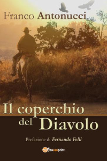 Il coperchio del diavolo - Franco Antonucci |