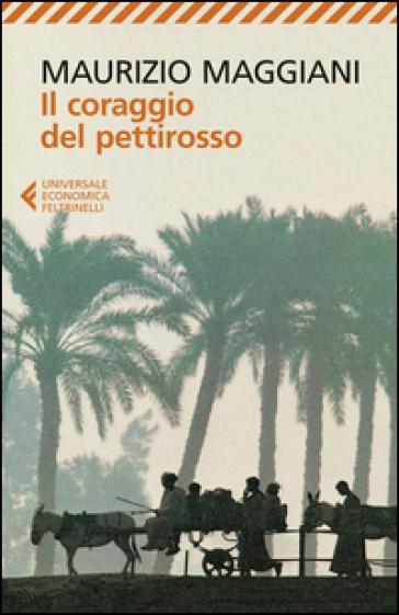 Il coraggio del pettirosso - Maurizio Maggiani |