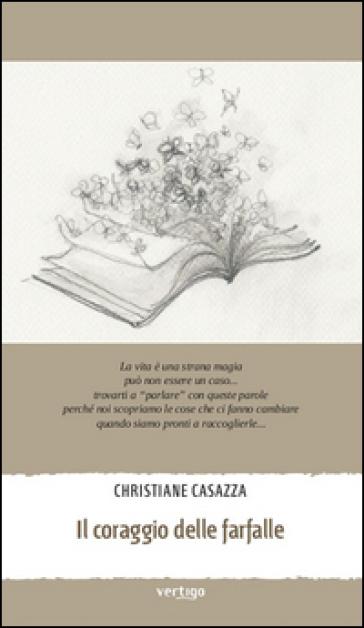 Il coraggio delle farfalle - Christiane Casazza |