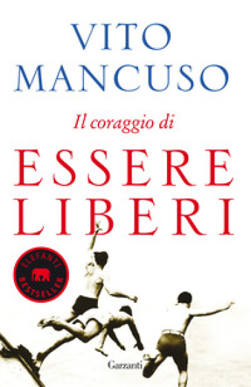 Il coraggio di essere liberi - Vito Mancuso |