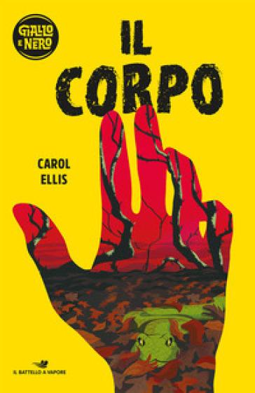Il corpo - Carol Ellis |