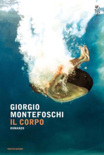 Il corpo - Giorgio Montefoschi |