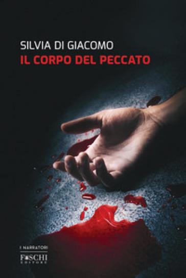 Il corpo del peccato - Silvia Di Giacomo | Ericsfund.org