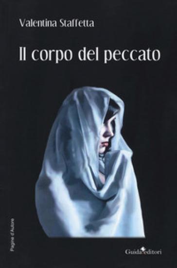 Il corpo del peccato - Valentina Staffetta |